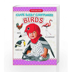 Cute Baby - Books Birds (Cute Baby Costumes) by Dreamland Publications Book-8173015996