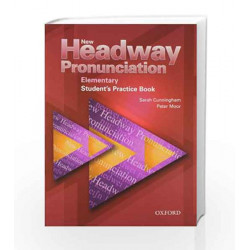 New Headway Pronunciation Course Elementary: Student\'s Practice Book and Audio CD by Bill Bowler Book-9780194393324