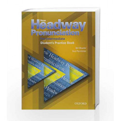 New Headway Pronunciation Course Pre-Intermediate: Student\'s Practice Book and Audio CD Pack by Bill Bowler Book-9780194393331