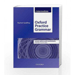 Oxford Practice Grammar - Intermediate: Lesson Plans and Worksheets by Rachel Godfrey Book-9780194579896