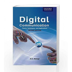 Digital Communication: Theory, Techniques and Applications by G.K Book-9780198087229