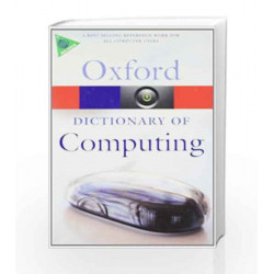 A Dictionary of Computing (Oxford Quick Reference) by John Daintith Book-9780199234004