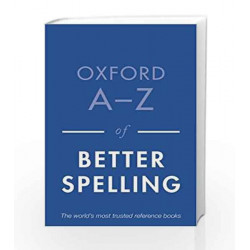Oxford A-Z of Better Spelling by Charlotte Buxton Book-9780199684625