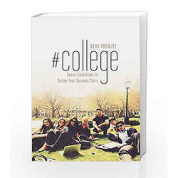 #College: Seven Guidelines to Define Your Success Story by Neha Premjee Book-9781458217684