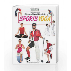 Picture Word Book -8 SPORTS YOGA by Dreamland Publications Book-9781730100727