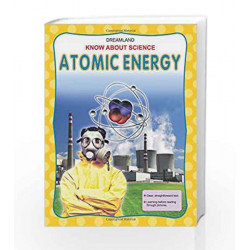 Atomic Energy (Know About Science) by Dreamland Publications Book-9781730143298