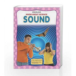 Sound (Know About Science) by Dreamland Publications Book-9781730143373
