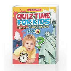 Quiz Time for Kids - Part 5 by Dreamland Publications Book-9781730147012