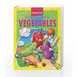 Vegetables (Creative Colouring Books) by Dreamland Publications Book-9781730167393