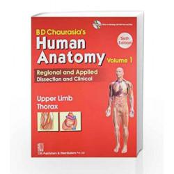 BD Chaurasia\'s Human Anatomy: Vol. 1: Upper Limb Thorax by GALVIN Book-9788123923307