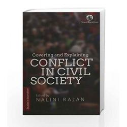 Covering & Explaining Conflict in Civil Societ by Nalini Rajan Book-9788125054849
