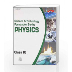 Science and Technology Foundation Series Physics - Class IX: Class - 9 by BASE Book-9788131517208