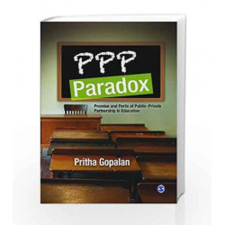 PPP Paradox: Promise and Perils of Public-Private Partnership in Education by CHAUHAN Book-9788132111283