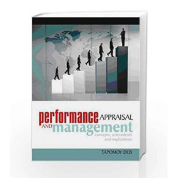 Performance Appraisal and Management: Concepts, Antecedents and Implications by Deb Tapamoy Book-9788174466730