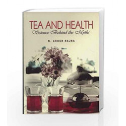 Tea and Health: Science Behind the Myths by N. Ghosh Hajra Book-9788174765598