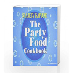 The Party Food Cookbook by Sanjeev Kapoor Book-9788179917602