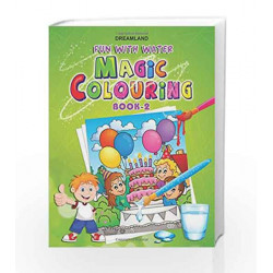 Dreamland Fun With Water Magic Colouring-2 by Dreamland Publications Book-9788184511628