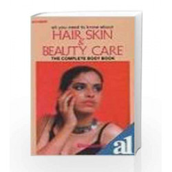 All You Need to Know About Hair, Skin and Beauty Care: The Complete Body Book by Blossom Kochhar Book-9788185674056