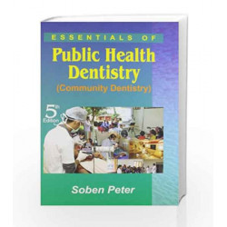 Essentials Of Public Health and Dentistry (Community Dentistry) by Peter Book-9788186809563