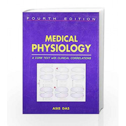 Medical Physiology: A Core Text with Clinical Correlations by Asish Das Book-9788187134589