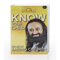 Know Your Child: The Art Of Raising Children by H.H.Sri Sri Ravi Shankar Book-9788192179803