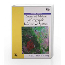 Concepts and Techniques of Geographic Information Systems by Chor Pang Lo Book-9789332581883