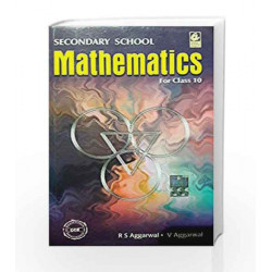Secondary School Mathematics: for Class 10 by Raghubir Singh Aggarwal Book-9789350271308