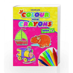 Colour with Crayons Part - 2 by Dreamland Publications Book-9789350892749