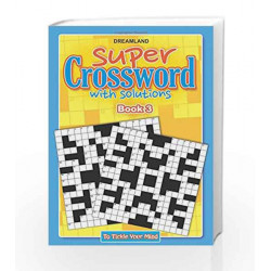 Super Crossword - 3 by Dreamland Publications Book-9789350895061