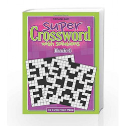 Super Crossword - 4 by Dreamland Publications Book-9789350895078