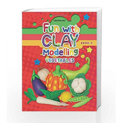 Fun with Clay Modelling Vegetables by Dreamland Publications Book-9789350895573