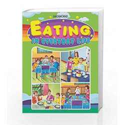 Eating in Everyday Life by Dreamland Publications Book-9789350895788