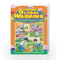 Fighting Global Warming in Everyday Life by Dreamland Publications Book-9789350895795