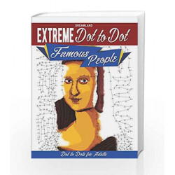 Extreme Dot to Dot: Famous People by Dreamland Publications Book-9789350897874