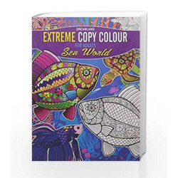 Extreme Copy Colour - Sea World by Dreamland Publications Book-9789350897898