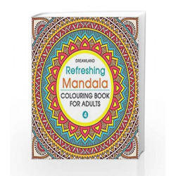 Refreshing Mandala - Colouring Book for Adults Book 4 by Dreamland Publications Book-9789350899182