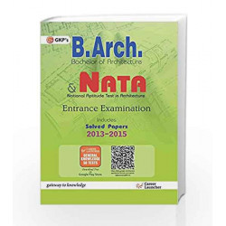 NATA (B.ARCH) Guide Bachelor of Architecture Ent.Exams. by GKP Book-9789351446385