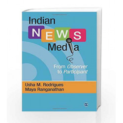 Indian News Media: From Observer to Participant by JOSE PAUL Book-9789351500506