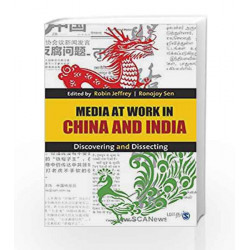 Media at Work in China and India: Discovering and Dissecting by Robin Jeffrey Book-9789351503002