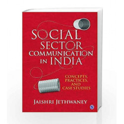 Social Sector Communication in India: Concepts, Practices, and Case studies by Jaishri Jethwaney Book-9789351508144