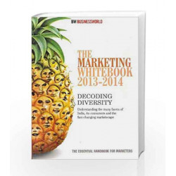 The Marketing Whitebook 2013-14: Decoding Diversity by Business World Book-9789381425053