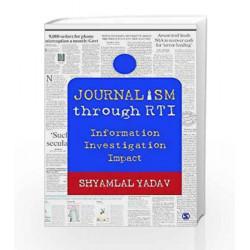 Journalism through RTI: Information Investigation Impact (India) by Shyamlal Yadav Book-9789386062833