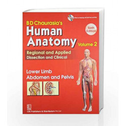 BD Chaurasia's Human Anatomy Regional and Applied Dissection and Clinical: Vol. 2: Lower Limb Abdomen and Pelvis by GALVIN