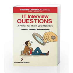 It Interview Questions: A Primer for the It Job Interviews (Concepts, Problems and Interview Questions) by CARDINALE
