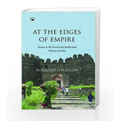 At the Edges of Empire: Essay in the Social and Intellectual History of India by O'Hanlon R