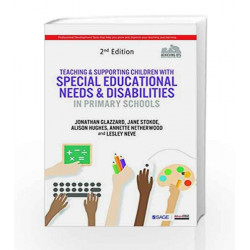 Teaching and Supporting Children with Special Educational Needs and Disabilities in Primary Schools by Jonathan Glazzard Book