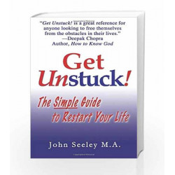 Get Unstuck: The Simple Guide to Restart Your Life (Reprint) by John Herbert Seeley Book-9788178740485
