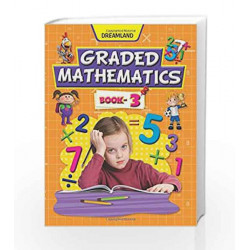 Graded Mathematics - Part 3 by Dreamland Publications Book-9789350892527