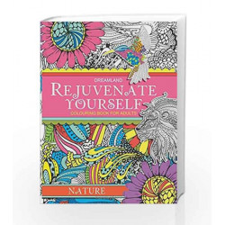Rejuvenate Yourself: Nature - Vol. 1: Volume 1 by Dreamland Publications Book-9789350899458
