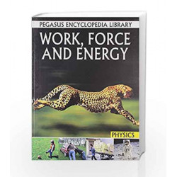 Work, Force & Energy: 1 (Physics) by Pegasus Book-9788131912508